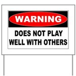 Does Not Play Well Yard Sign