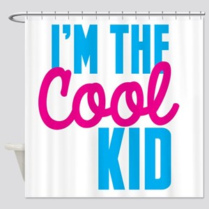 I'm the cool kid Shower Curtain