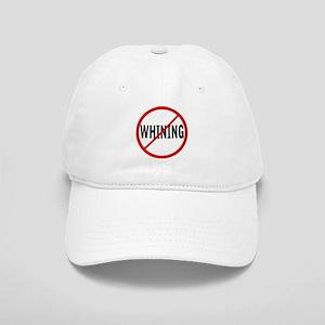 e1e15f16c94 No Whining Hats - CafePress