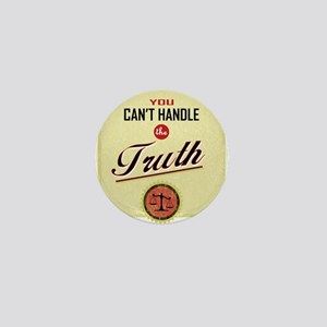 Can't Handle The Truth Mini Button