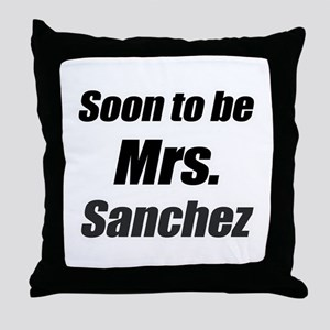 Soon to be Mrs. Sanchez Throw Pillow