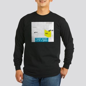 1 Quart Equals 1/4 Gallon Long Sleeve Dark T-Shirt