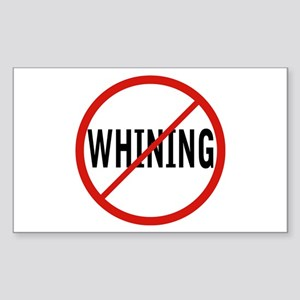 NO WHINING Rectangle Sticker