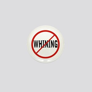 NO WHINING Mini Button