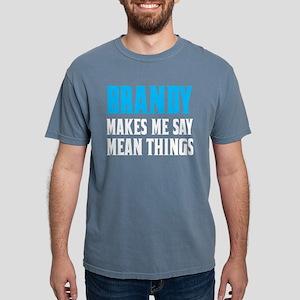 Brandy Makes Me Say Mean Things T-Shirt
