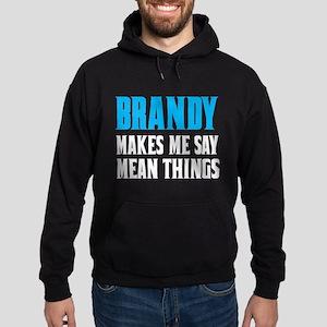 Brandy Makes Me Say Mean Things Sweatshirt