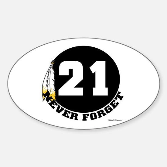 21 NEVER FORGET (FEATHER) Oval Decal