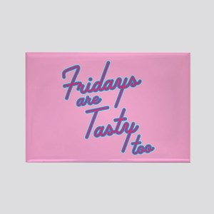 Fridays Are Tasty Too Rectangle Magnet