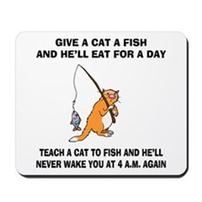 Teach A Cat To Fish Mousepad