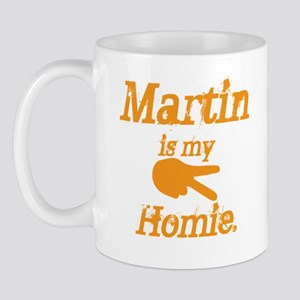 Martin is my Homie Mug