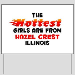 Hot Girls: Hazel Crest, IL Yard Sign
