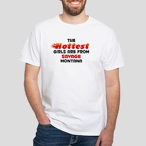 Hot Girls: Savage, MT White T-Shirt