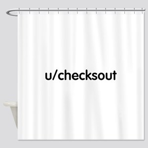 username checks out Shower Curtain