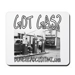 GOT GAS? Mousepad