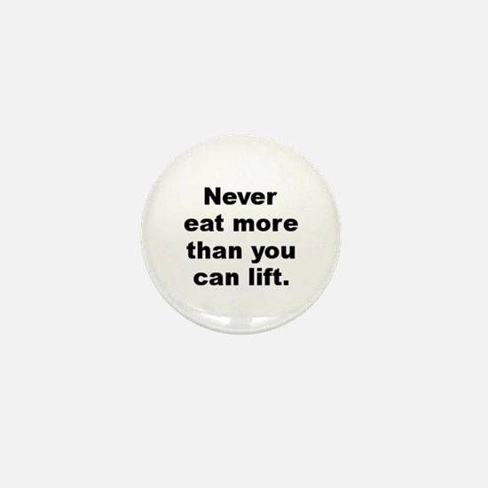 Cute Never eat more than you can lift Mini Button