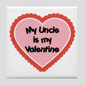 My Uncle is My Valentine Tile Coaster