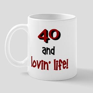 40 And Lovin' Life 1 Mug