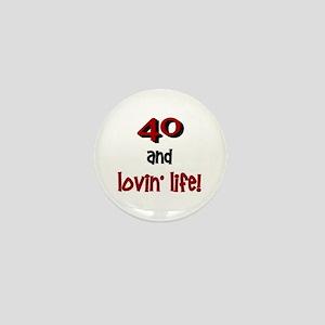 40 And Lovin' Life 1 Mini Button