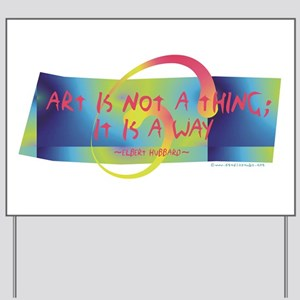 Art is a Way Yard Sign