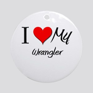 I Heart My Wrangler Ornament (Round)