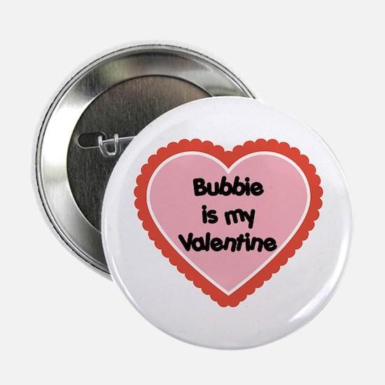 """Bubbie is My Valentine 2.25"""" Button"""