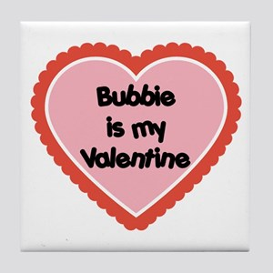 Bubbie is My Valentine Tile Coaster