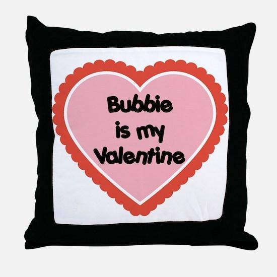 Bubbie is My Valentine Throw Pillow