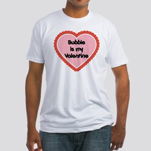 Bubbie is My Valentine Fitted T-Shirt
