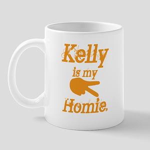 Kelly is my Homie Mug