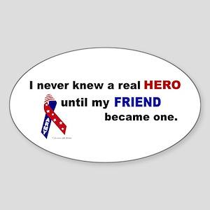 Never Knew A Hero.....Friend (ARMY) Oval Sticker
