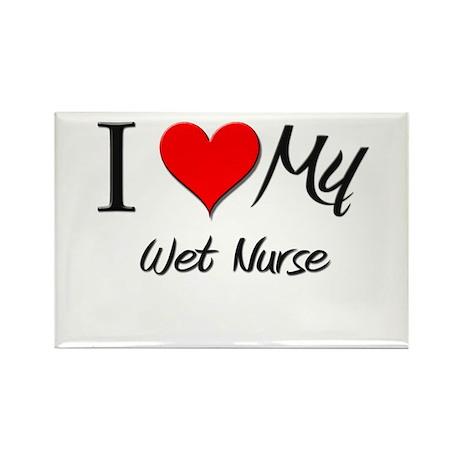 I Heart My Wet Nurse Rectangle Magnet