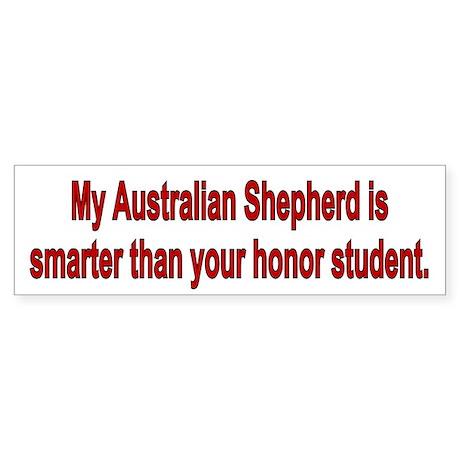 Australian Shepherd is Smarter Bumper Sticker