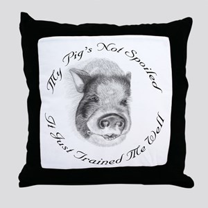 My pigs not spoiled, its just trained me well Thro