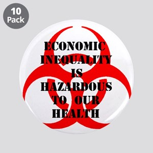 """Economic Inequality is Hazard 3.5"""" Button (10 pack"""
