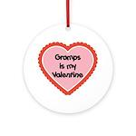 Gramps is My Valentine Ornament (Round)