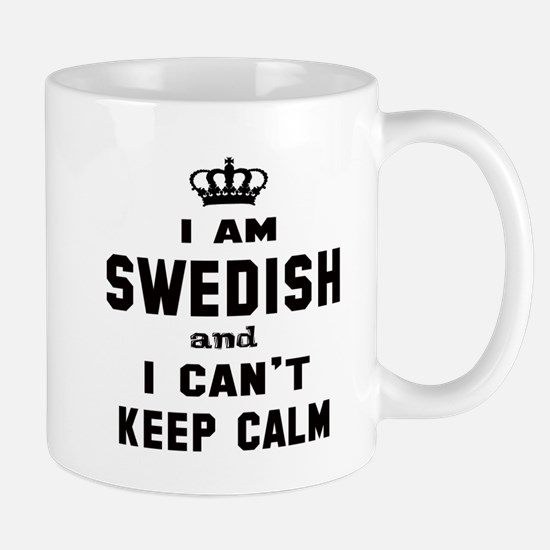 I am Swedish and I can't keep ca Mug
