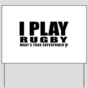 I Play Rugby Sports Designs Yard Sign