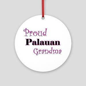 Proud Palauan Grandma Ornament (Round)