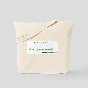 Be Nice To Me Tote Bag
