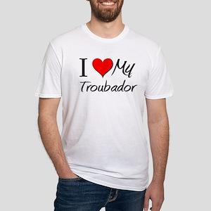 I Heart My Troubador Fitted T-Shirt