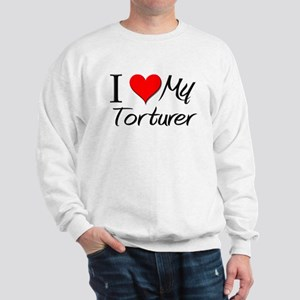 I Heart My Torturer Sweatshirt