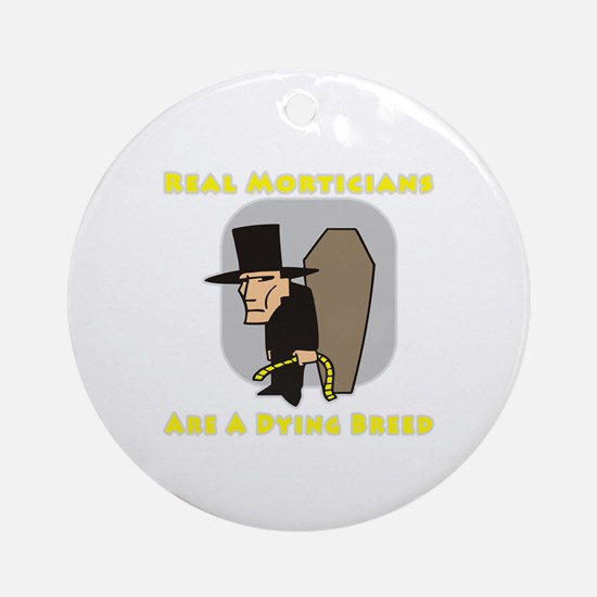 Mortician Shirts and Gifts Ornament (Round)