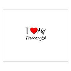 I Heart My Teleologist Posters