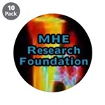 "The MHE Research Foundation 3.5"" Button (10 pack)"