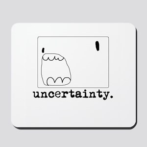 Uncertainty Mouse Pad
