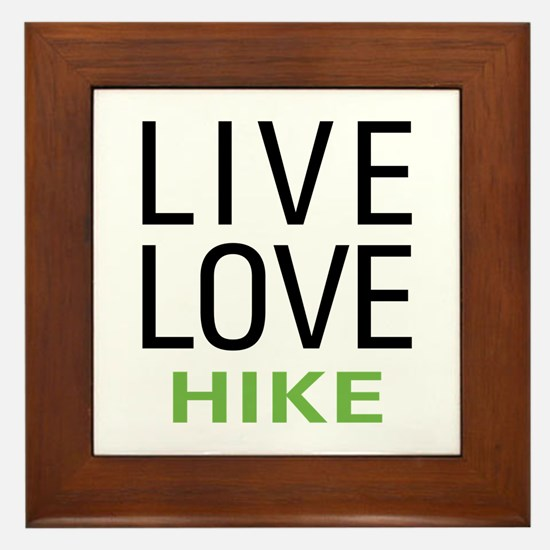 Live Love Hike Framed Tile