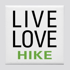 Live Love Hike Tile Coaster