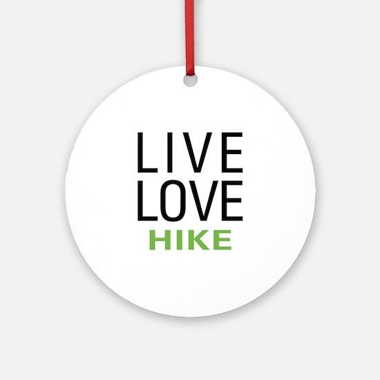 Live Love Hike Ornament (Round)