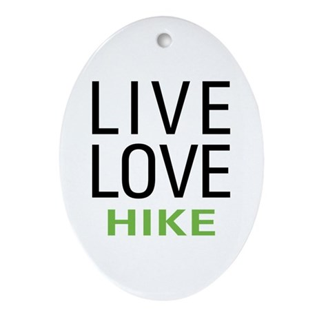 Live Love Hike Oval Ornament