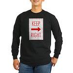 Keep Right Long Sleeve Dark T-Shirt